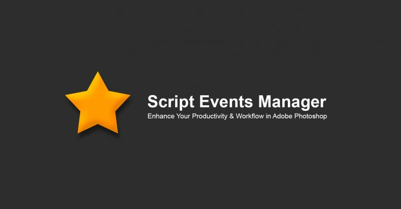 Using The Script Events Manager In Adobe Photoshop CS6